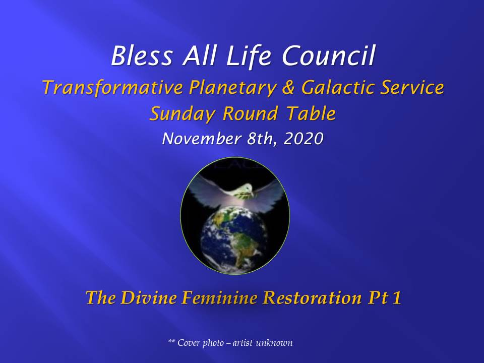 Nov 8th 2020 Bless All Life Video link